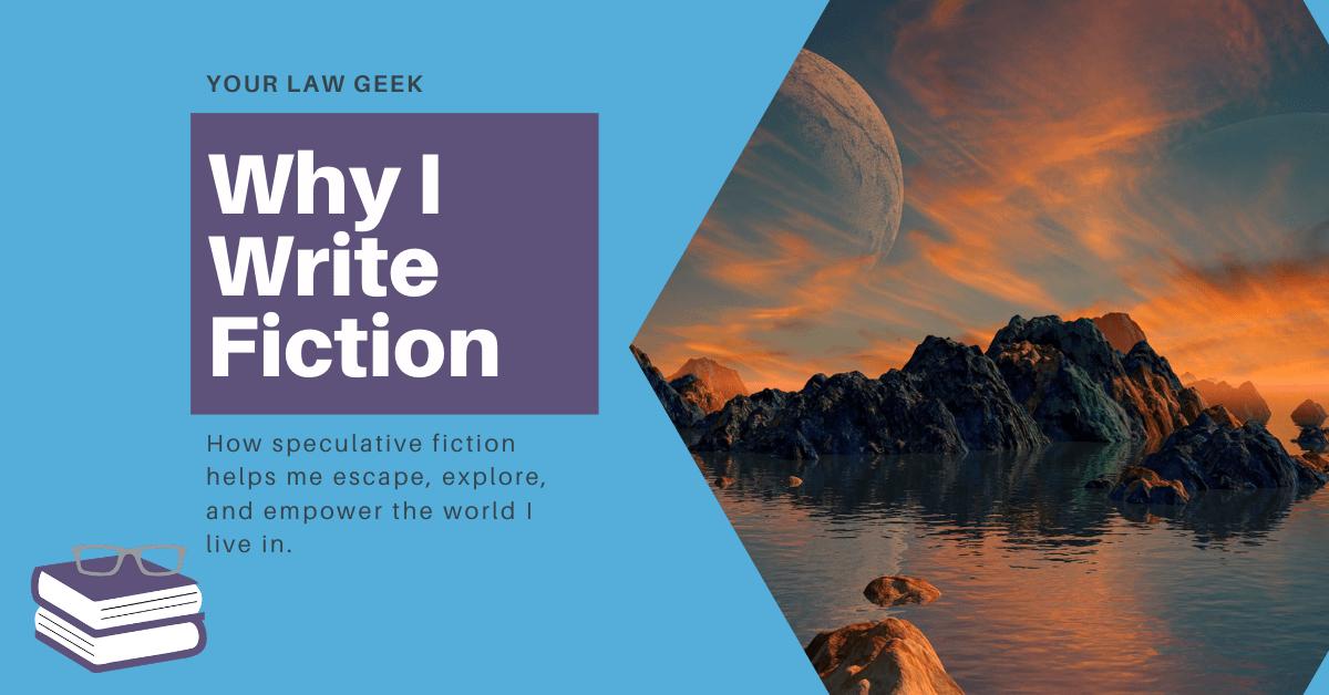 Why I Write Fiction